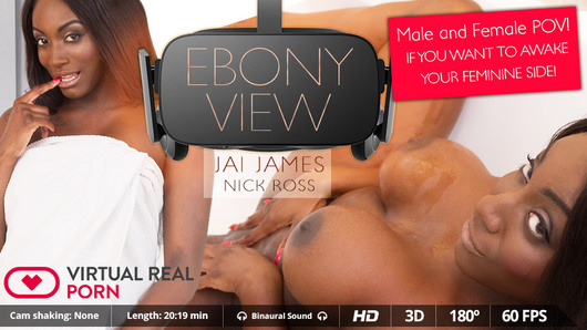 You're asking us to take some risks and try new things. That's why, after receiving quite a few messages from you suggesting a scene like this, we've decided to be bold and make it happen on this new porn video in virtual reality. So, today you've got the chance to live a double 3D experience, you can choose between getting under ebony hot girl Jai James' skin or her lucky boyfriend's, Nick Ross. And remember, if you don't like one of them, you can always go for the other one!